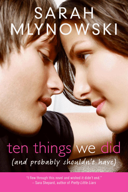 Mlyowski_Ten Things We Did (and Probably Shouldn't Have) by Sarah Mlynowski