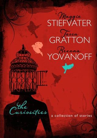 the-curiosities-maggie-stiefvater-tessa-gratton-brenna-yovanoff